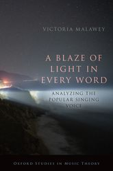 A Blaze of Light in Every Word – Analyzing the Popular Singing Voice - Oxford Scholarship Online