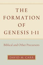 The Formation of Genesis 1-11Biblical and Other Precursors