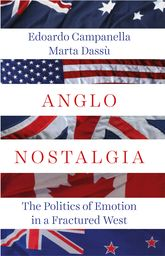 Anglo NostalgiaThe Politics of Emotion in a Fractured West