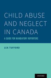 Child Abuse and Neglect in CanadaA Guide for Mandatory Reporters