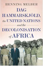 Dag Hammarskjöld, the United Nations and the Decolonisation of Africa