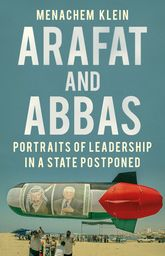 Arafat and AbbasPortraits of Leadership in a State Postponed