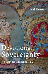 Devotional SovereigntyKingship and Religion in India