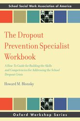 The Dropout Prevention Specialist WorkbookA How-To Guide for Building Skills and Competence in Education