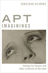 Apt ImaginingsFeelings for Fictions and Other Creatures of the Mind