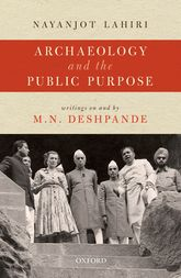 Archaeology and the Public PurposeWritings on and by M.N. Deshpande