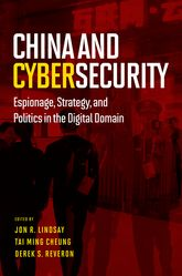 China and CybersecurityEspionage, Strategy, and Politics in the Digital Domain$