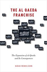 The al-Qaeda FranchiseThe Expansion of al-Qaeda and Its Consequences