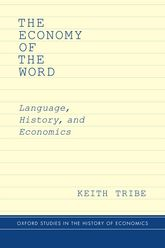 The Economy of the Word – Language, History, and Economics - Oxford Scholarship Online