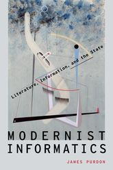 Modernist Informatics – Literature, Information, and the State - Oxford Scholarship Online