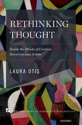 Rethinking Thought – Inside the Minds of Creative Scientists and Artists - Oxford Scholarship Online
