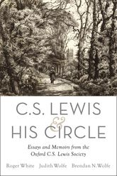 C. S. Lewis and His CircleEssays and Memoirs from the Oxford C.S. Lewis Society$
