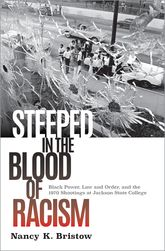 Steeped in the Blood of Racism – Black Power, Law and Order, and the 1970 Shootings at Jackson State College - Oxford Scholarship Online