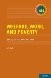 Welfare, Work, and Poverty – Social Assistance in China - Oxford Scholarship Online