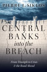 Central Banks into the BreachFrom Triumph to Crisis and the Road Ahead
