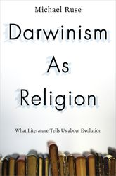 Darwinism as ReligionWhat Literature Tells Us about Evolution