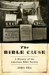 The Bible CauseA History of the American Bible Society$
