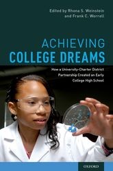 Achieving College Dreams – How a University-Charter District Partnership Created an Early College High School - Oxford Scholarship Online