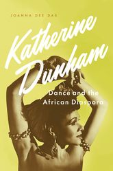 Katherine Dunham – Dance and the African Diaspora - Oxford Scholarship Online