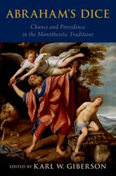 Abraham's DiceChance and Providence in the Monotheistic Traditions