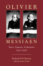 Olivier Messiaen – Texts, Contexts, and Intertexts (1937–1948) - Oxford Scholarship Online