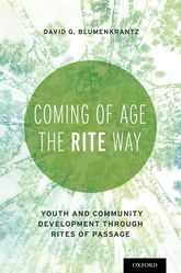 Coming of Age the RITE WayYouth and Community Development through Rites of Passage
