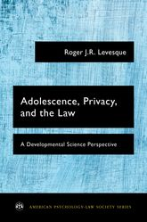 Adolescence, Privacy, and the Law – A Developmental Science Perspective - Oxford Scholarship Online