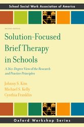 Solution-Focused Brief Therapy in Schools – A 360-Degree View of the Research and Practice Principles - Oxford Scholarship Online