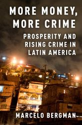 More Money, More CrimeProsperity and Rising Crime in Latin America
