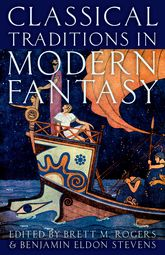 Classical Traditions in Modern Fantasy$