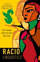 RaciolinguisticsHow Language Shapes Our Ideas About Race$