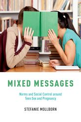 Mixed Messages – Norms and Social Control around Teen Sex and Pregnancy - Oxford Scholarship Online