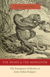 The Snake and the Mongoose – The Emergence of Identity in Early Indian Religion - Oxford Scholarship Online