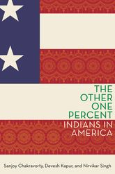 The Other One Percent – Indians in America - Oxford Scholarship Online