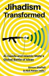 Jihadism TransformedAl-Qaeda and Islamic State's Global Battle of Ideas