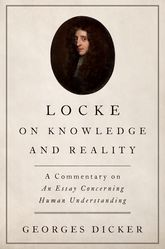 Locke on Knowledge and Reality – A Commentary on An Essay Concerning Human Understanding - Oxford Scholarship Online