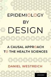 Epidemiology by Design – A Causal Approach to the Health Sciences - Oxford Scholarship Online