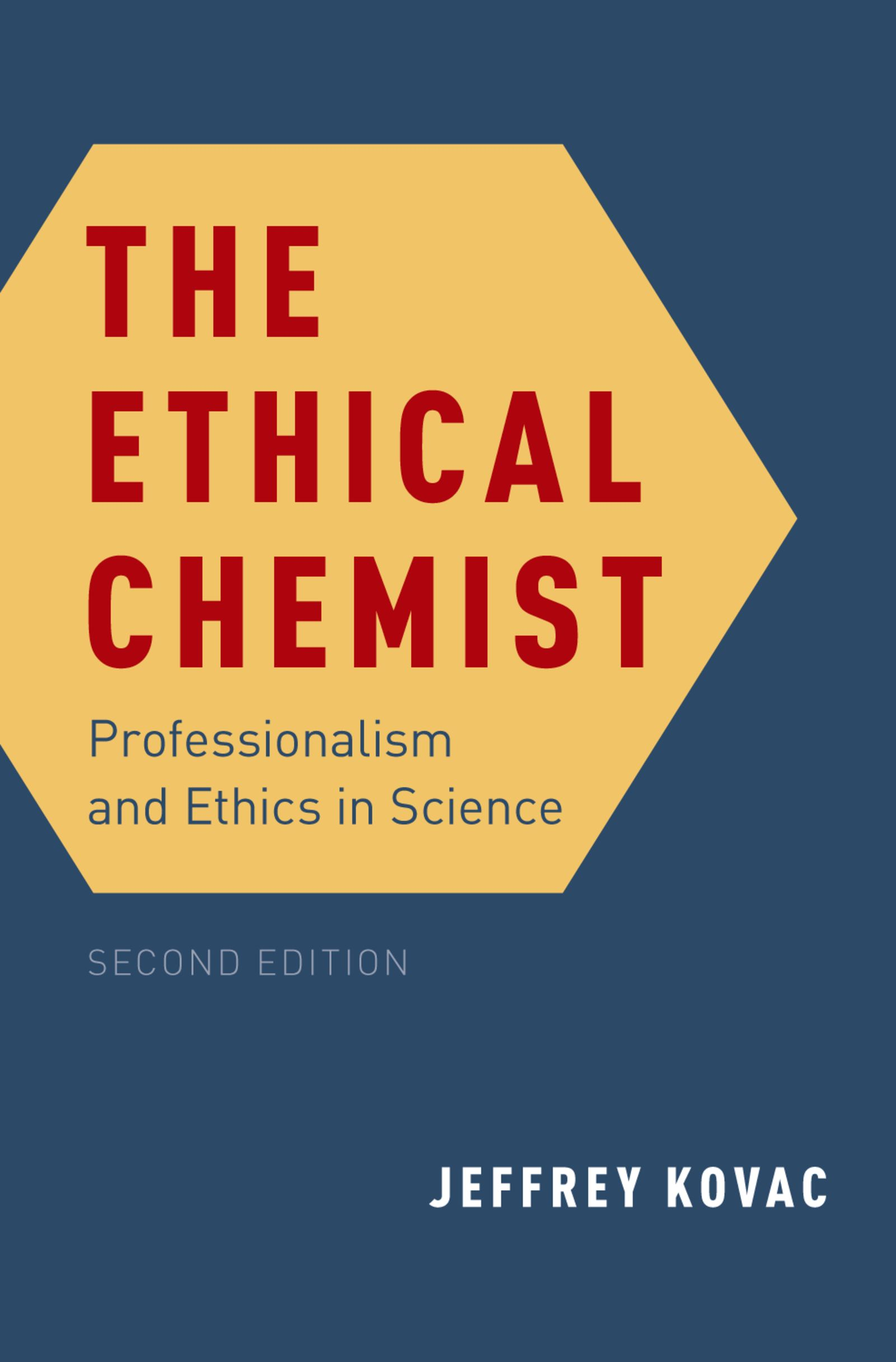 The Ethical ChemistProfessionalism and Ethics in Science