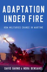 Adaptation under FireHow Militaries Change in Wartime