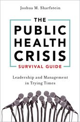 The Public Health Crisis Survival Guide – Leadership and Management in Trying Times - Oxford Scholarship Online