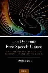 The Dynamic Free Speech Clause – Free Speech and its Relation to Other Constitutional Rights - Oxford Scholarship Online