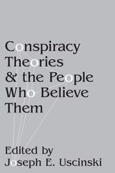 Conspiracy Theories and the People Who Believe Them$