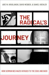 The Radical's Journey – How German Neo-Nazis Voyaged to the Edge and Back - Oxford Scholarship Online