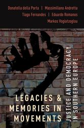 Legacies and Memories in Movements – Justice and Democracy in Southern Europe - Oxford Scholarship Online