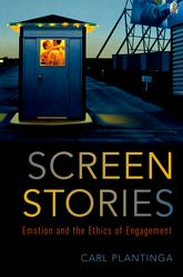 Screen Stories – Emotion and the Ethics of Engagement - Oxford Scholarship Online