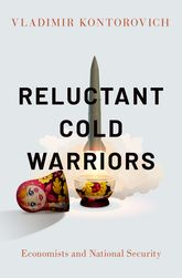 Reluctant Cold WarriorsEconomists and National Security$