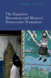 The Zapatista Movement and Mexico's Democratic Transition – Mobilization, Success, and Survival - Oxford Scholarship Online