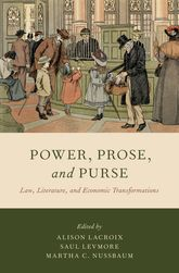 Power, Prose, and PurseLaw, Literature, and Economic Transformations$