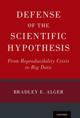 Defense of the Scientific HypothesisFrom Reproducibility Crisis to Big Data