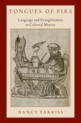 Tongues of FireLanguage and Evangelization in Colonial Mexico$